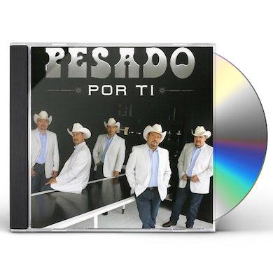 Pesado POR TI CD