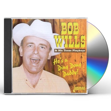 Bob Wills & His Texas Playboys HE'S A DING DONG DADDY CD