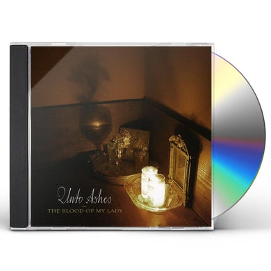 Unto Ashes BLOOD OF MY LADY CD