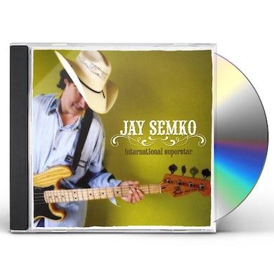 Jay Semko INTERNATIONAL SUPERSTAR CD