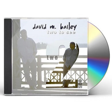 david m. bailey TWO TO SEE CD
