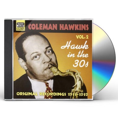 Coleman Hawkins VOL. 2-HAWK IN THE 30'S CD