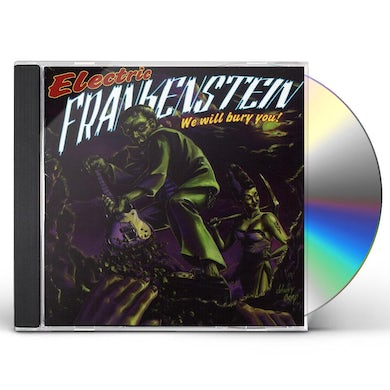 Electric Frankenstein WE WILL BURY YOU CD