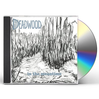 Deadwood IN THE MEANTIME CD