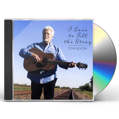 Tony Booth I LOVE TO TELL THE STORY CD