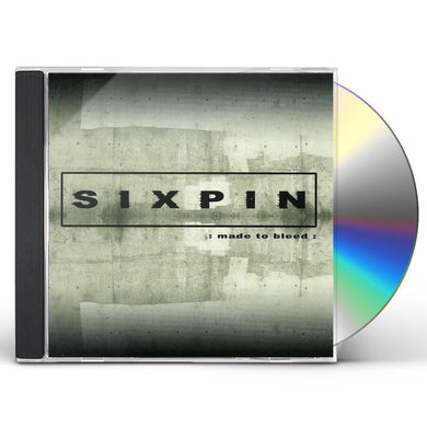 Sixpin MADE TO BLEED CD