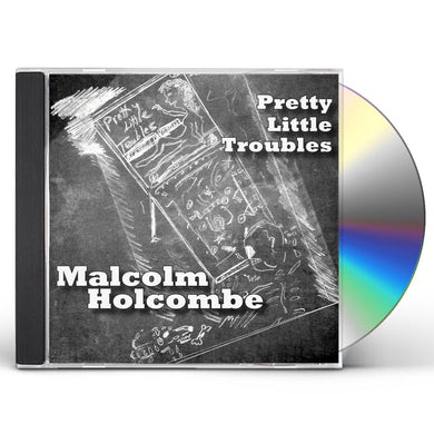 Malcolm Holcombe PRETTY LITTLE TROUBLES CD