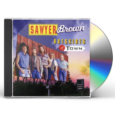 Sawyer Brown OUTSKIRTS OF TOWN CD