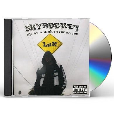 Lux SKYROCKET LIFE AS A UNDERGROUND MC CD