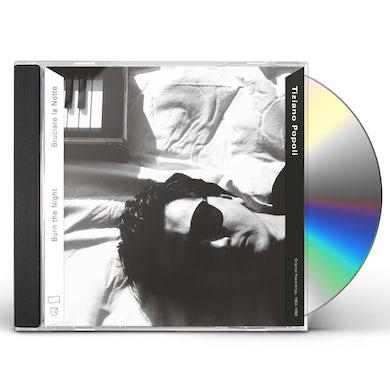 Tiziano Popoli BURN THE NIGHT / BRUCIARE LA NOTTE: O.R. 1983-1989 CD