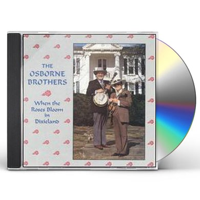 Osborne Brothers WHEN ROSES BLOOM IN DIXIELAND CD