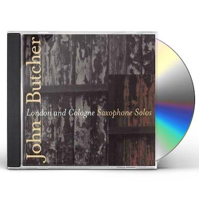 John Butcher LONDON & COLOGNE: SAXOPHONE SOLOS CD