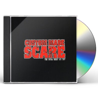 Custom Made Scare SHOW MUST GO OFF CD