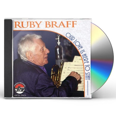 Ruby Braff OUR LOVE IS HERE TO STAY CD