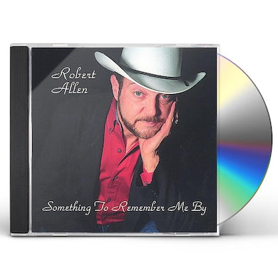 Robert Allen SOMETHING TO REMEMBER ME BY CD