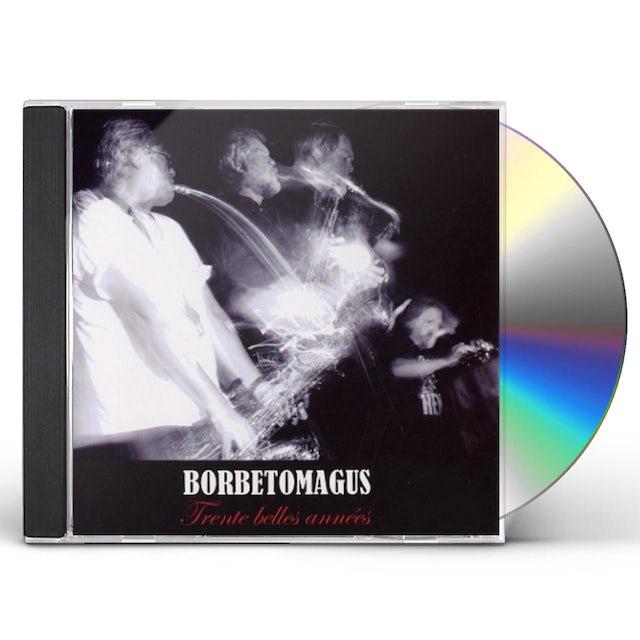 Borbetomagus TRENTE BELLES ANNEES CD