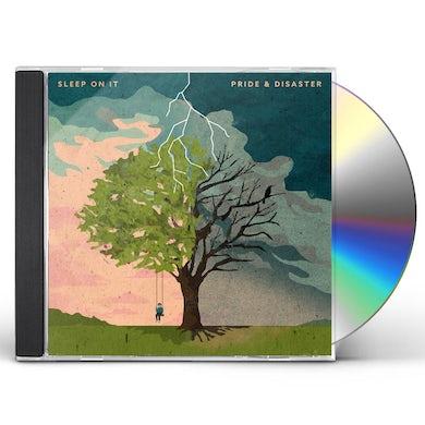 Sleep On It Pride & Disaster CD