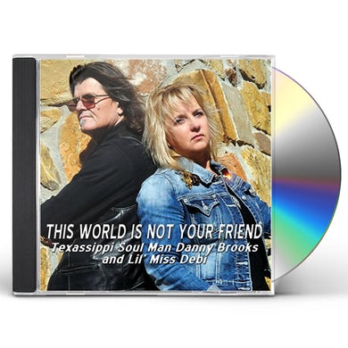Danny Brooks THIS WORLD IS NOT YOUR FRIEND CD