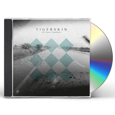 Tigerskin ALL THOSE GOODBYES CD
