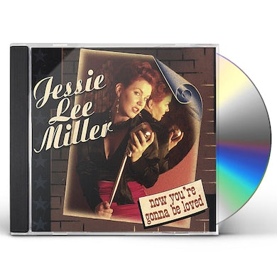 JESSIE LEE MILLER NOW YOU'RE GONNA BE LOVED CD