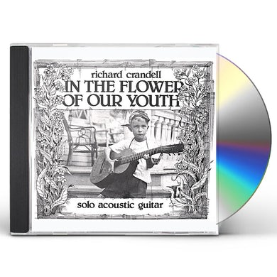 Richard Crandell IN THE FLOWER OF OUR YOUTH CD