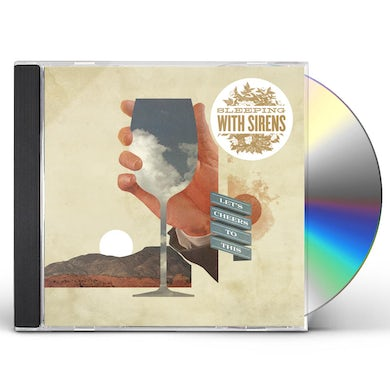 Sleeping With Sirens LETS CHEERS TO THIS CD