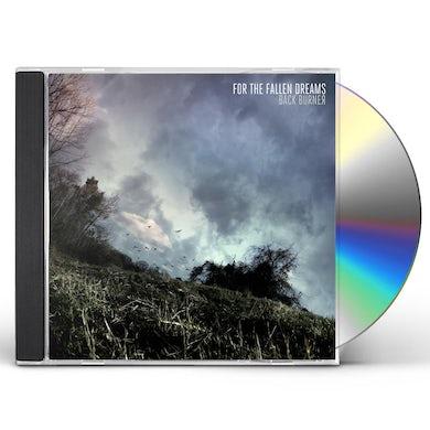 For The Fallen Dreams BACK BURNER CD