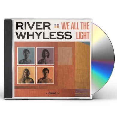 River Whyless WE ALL THE LIGHT CD
