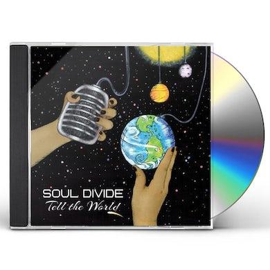 Soul Divide TELL THE WORLD CD