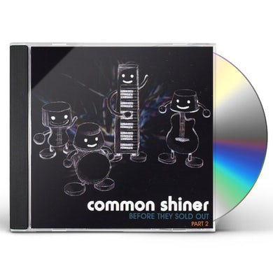 Common Shiner BEFORE THEY SOLD OUT PART 2 CD