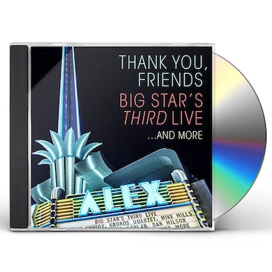THANK YOU FRIENDS: BIG STAR'S THIRD LIVE CD