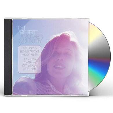 Tift Merritt ANOTHER COUNTRY-UK SPECIAL EDITION CD