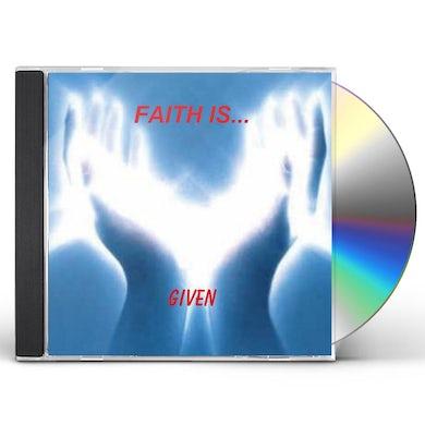 Given FAITH IS CD