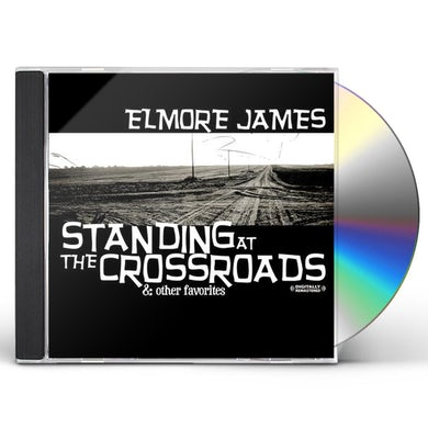 Elmore James STANDING AT THE CROSSROADS CD