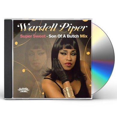 Wardell Piper SUPER SWEET - SON OF A BUTCH MIX CD