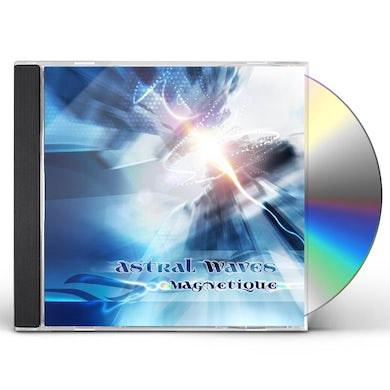 Astral Waves MAGNETIQUE CD