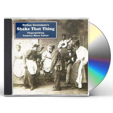 Stefan Grossman SHAKE THAT THING: FINGERPICKING COUNTRY BLUES CD