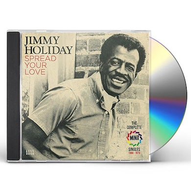 Jimmy Holiday SPREAD YOUR LOVE: COMPLETE MINIT SINGLES 1966-70 CD