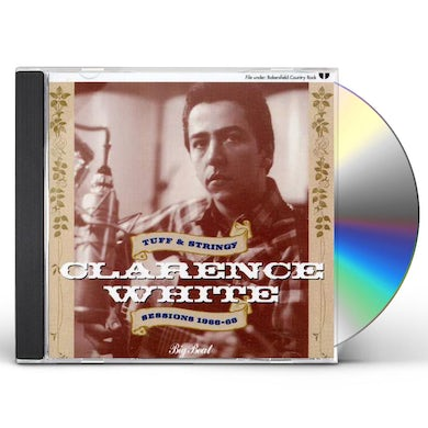 Clarence White TUFF & STRINGY SESSIONS 1966-68 CD