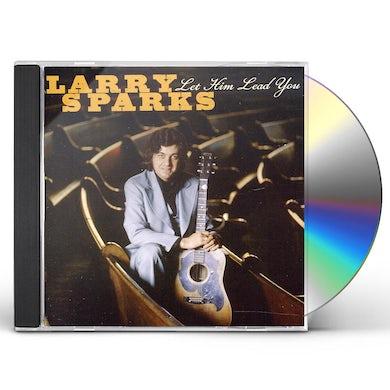 Larry Sparks LET HIM LEAD YOU CD