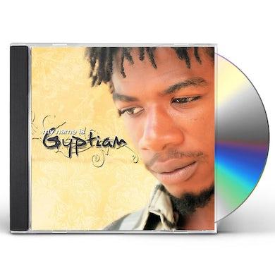 MY NAME IS GYPTIAN CD