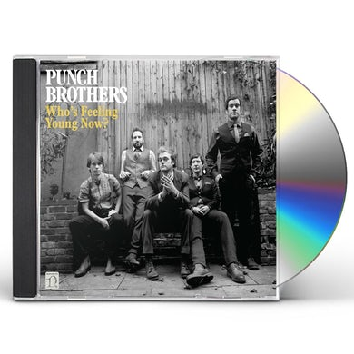Punch Brothers WHO'S FEELING YOUNG NOW CD