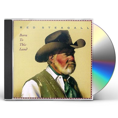 Red Steagall BORN TO THIS LAND CD