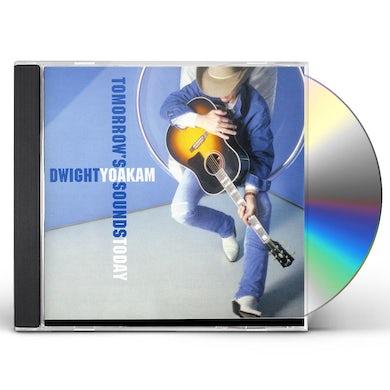 Dwight Yoakam TOMORROW'S SOUNDS TODAY CD
