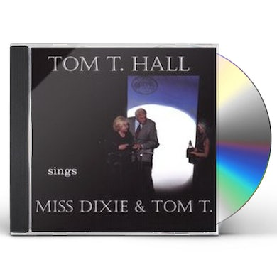 TOM T HALL SINGS MISS DIXIE & TOM T HALL CD