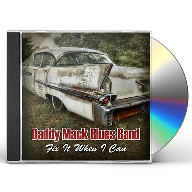 Daddy Mack Blues Band FIX IT WHEN I CAN CD
