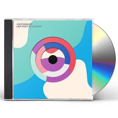 John Digweed LAST NIGHT AT OUTPUT CD