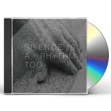 SILENCE IS A RHYTHM TOO CD