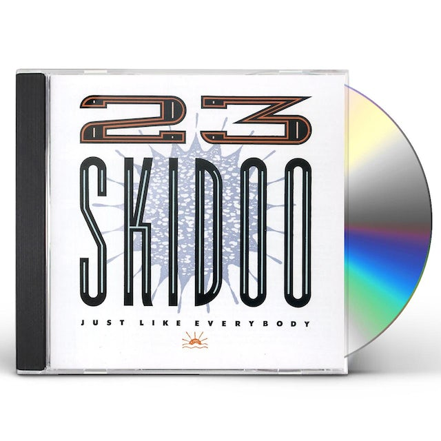 23 Skidoo JUST LIKE EVERYBODY CD