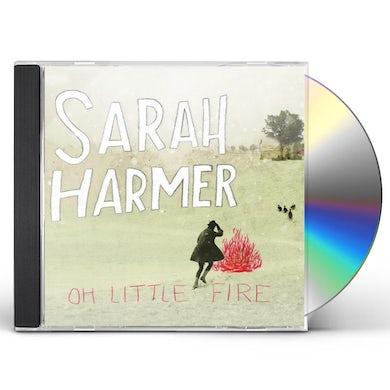 Sarah Harmer OH LITTLE FIRE CD
